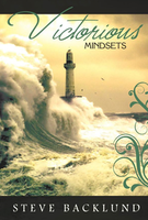 Victorious Mindsets by Steve Backlund