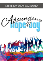 Abounding Hope and Joy Curriculum by Steve Backlund