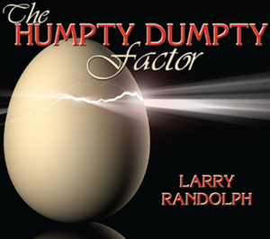 The Humpty Dumpty Factor by Larry Randolph