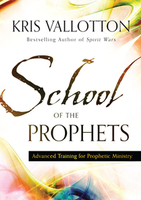 School of the Prophets Curriculum by Kris Vallotton