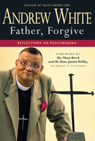 Father, Forgive by Andrew White
