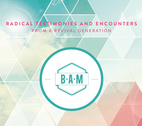 Radical Testimonies and Encounters From a Revival Generation by B.A.M.