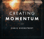 Creating Momentum by Chris Overstreet