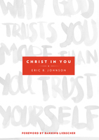 Christ in You by Eric Johnson