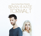 Jesus Culture Presents Bryan and Katie Torwalt by Bryan & Katie Torwalt and Jesus Culture Music