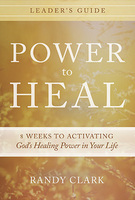Power to Heal Curriculum by Randy Clark
