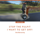 Image: Stop the Pulpit, I Want to Get Off!