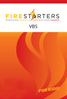 Firestarters for Kids VBS Curriculum by Kevin Dedmon and Seth Dahl