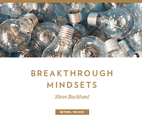 Breakthrough Mindsets by Steve Backlund