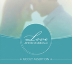 Love After Marriage: Godly Assertion by Barry Byrne