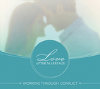 Love After Marriage: Working Through Conflict by Barry Byrne