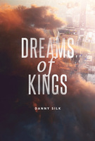 Dreams of Kings by Danny Silk