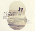 Endless Ocean, Bottomless Sea by Jonathan & Melissa Helser