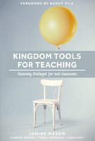 Kingdom Tools for Teaching by Janine Mason