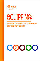 Equipping 2: Knowing the Scripture and Author to Be Thoroughly Equipped for Every Good Work by Bethel Children's Department