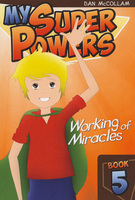 My Super Powers - Working of Miracles by Dan McCollam