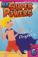 My Super Powers - Gift of Prophecy by Dan McCollam