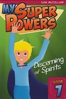 My Super Powers - Discerning of Spirits by Dan McCollam