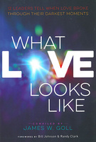What Love Looks Like - James W. Goll by James Goll