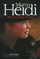 Mama Heidi: Africa's Mother Teresa by Henri Nissen