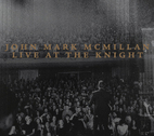 Live At The Knight by Jesus Culture Music and John Mark McMillan