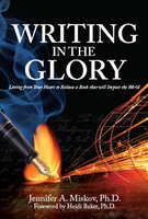 Writing in the Glory by Jennifer A. Miskov