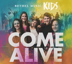 Come Alive - Bethel Music Kids by Bethel Music