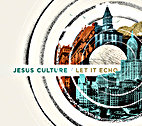 Let It Echo  by Jesus Culture Music