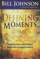 Defining Moments Book by Bill Johnson and Jennifer A. Miskov