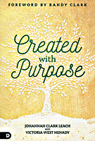 Created With Purpose by Johannah Clark Leach and Victoria West Henady
