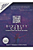 The Divinity Code to Understanding Your Dreams and Visions by Adam Thompson and Adrian Beale