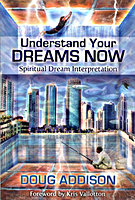 Understanding Your Dreams Now by Doug Addison