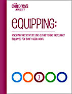 Equipping 3: Knowing the Scripture and Author to Be Thoroughly Equipped for Every Good Work by Bethel Children's Department
