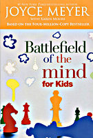 Battlefield of the Mind for Kids by Joyce Meyer and Karen Moore