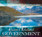 Heaven's Relational Government by Paul Manwaring