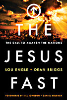 The Jesus Fast by Dean Briggs and Lou Engle