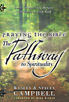 Praying the Bible: The Pathway to Spirituality by Stacey Campbell and Wesley Campbell