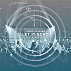 Let It Echo Unplugged by Jesus Culture Music