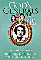 God's Generals For Kids: Aimee Semple McPherson Volume 9 by Olly Goldenberg and Roberts Liardon