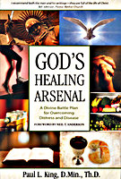 God's Healing Arsenal by Paul L. King