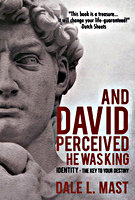 And David Perceived He Was King by Dale L. Mast
