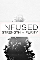 Infused: Strength + Purity by Tiffany Cochran