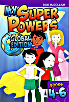 My Super Powers: Global Edition Book 4-6 by Dan McCollam