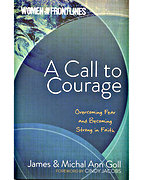 A Call to Courage (Women on the Frontlines) by James Goll and Michal Ann Goll