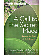 A Call to the Secret Place (Women on the Frontlines) by James Goll and Michal Ann Goll