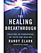 The Healing Breakthrough by Randy Clark
