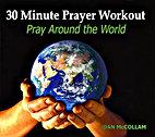 30 Minute Prayer Workout: Pray Around the World by Dan McCollam