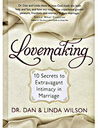 Lovemaking by Dr. Dan & Linda Wilson