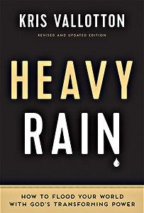Heavy Rain by Kris Vallotton
