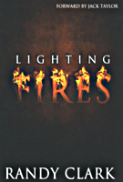 Lighting Fires by Randy Clark